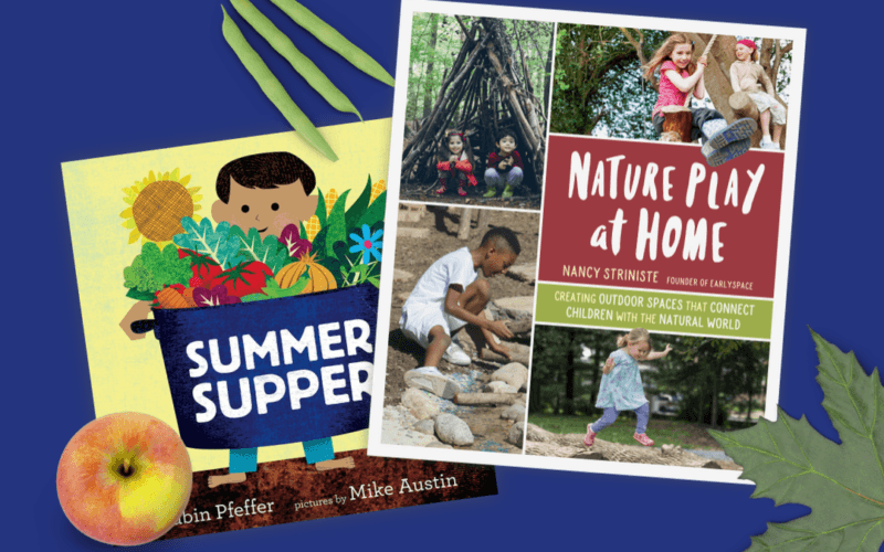 Book of the Month: Inspire Their Curiosity for Healthy Eating and Playing in Nature!