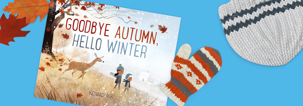 Goodbye Autumn Hello Winter WinterKids Book of the Month December 2019