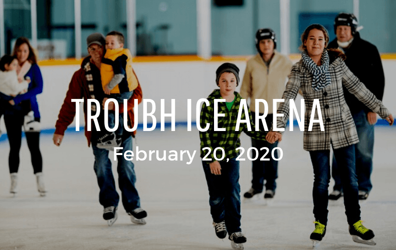 Family Day Troubh Ice Arena Feb 20 2020